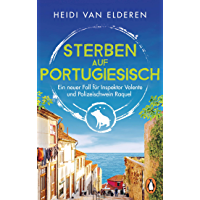 Sterben auf Portugiesisch: Ein neuer Fall für Inspektor Valente und Polizeischwein Raquel (Die saustarke Krimireihe aus Portugal 2) (German Edition)