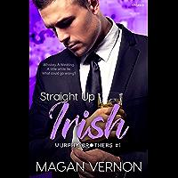 Straight Up Irish (Murphy Brothers Book 1) (English Edition)