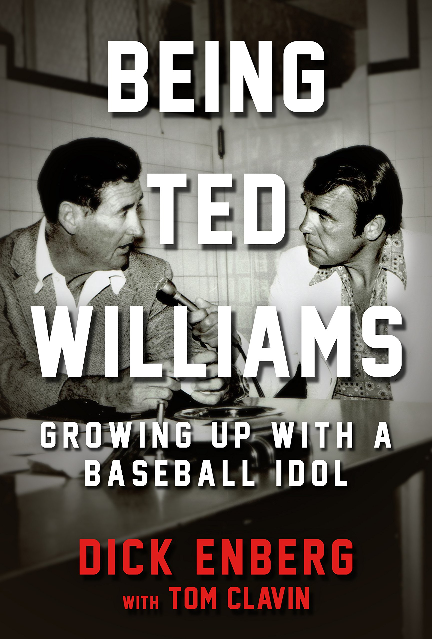 Download Being Ted Williams: Growing Up with a Baseball Idol ebook