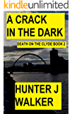 A Crack In The Dark (Death On The Clyde Book 2)