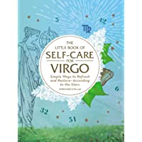 The Little Book of Self-Care for Virgo: Simple Ways to Refresh and Restore―According to the Stars