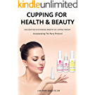 Vacuum Massage Cupping for Natural Health and Beauty - Easy to understand Beginners Guide to beautiful skin, clearing cellulite & reducing  joint inflammation.: ... The Parry Protocol (English Edition)