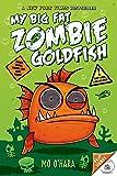 My Big Fat Zombie Goldfish (My Big Fat Zombie Goldfish, 1)
