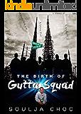 The Birth of Gutta Squad