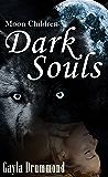 Dark Souls (Moon Children Book 2)