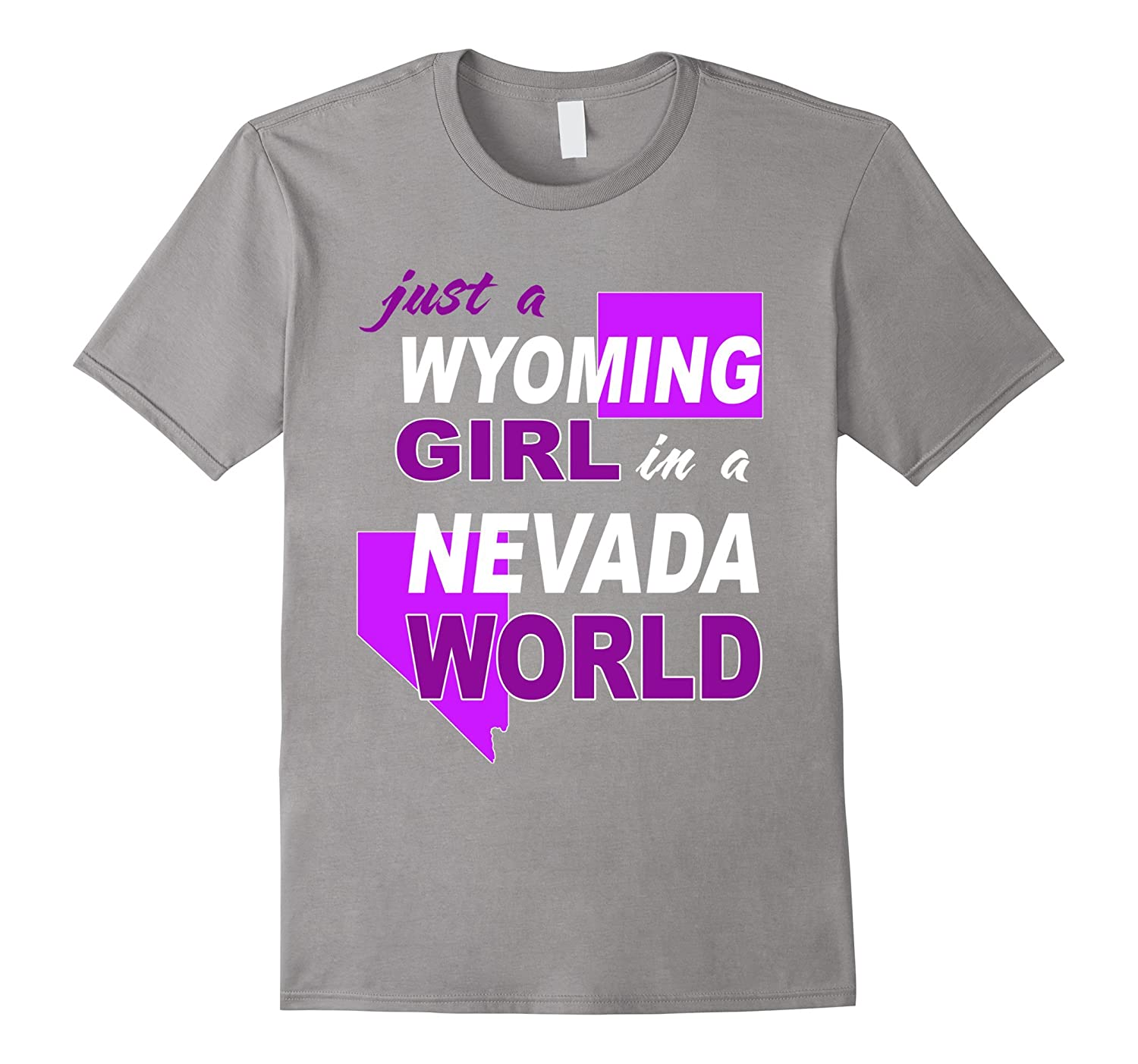 Just a Wyoming girl living in Nevada world shirt-BN