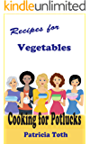 Recipes for Vegetables (Cooking / Entertaining): Cooking for Potlucks