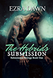The Hybrid's Submission (The Submission Trilogy Book 1)