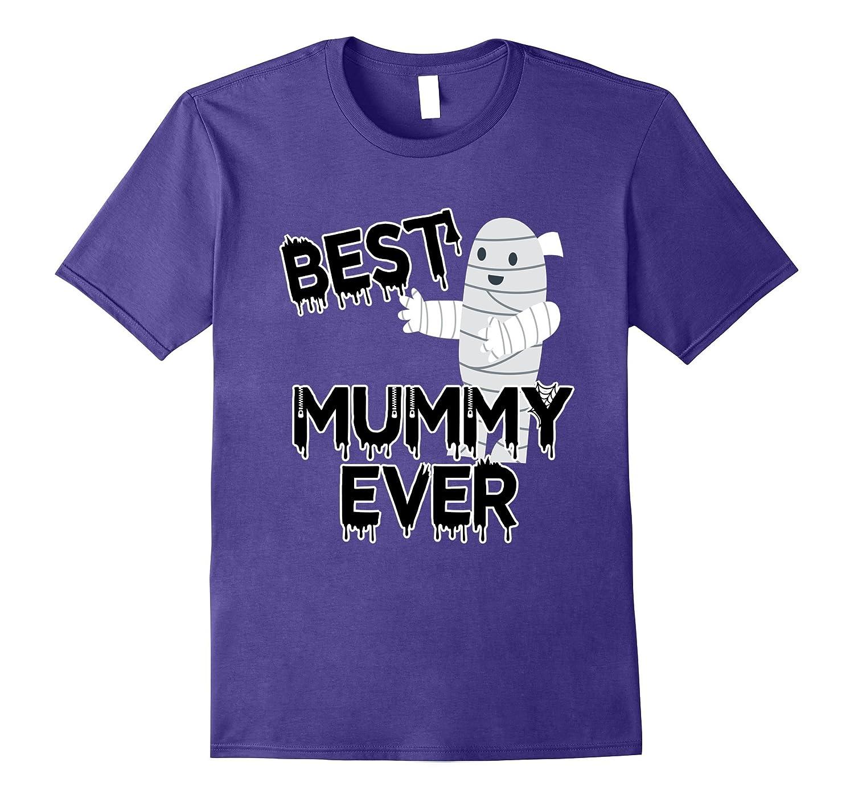 Best Mummy Ever Halloween Fun Mommy T-Shirt-FL
