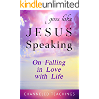 Jesus Speaking: On Falling in Love with Life