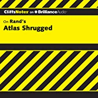 Atlas Shrugged: CliffsNotes