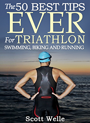 The 50 Best Tips EVER for Triathlon Swimming; Biking and Running (Instructional Videos Included)