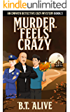 Murder Feels Crazy: A Super Funny Psychic Detective Mystery With Heart (Empath Detective Mysteries Book 3)