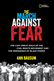 The March Against Fear: The Last Great Walk of the Civil Rights Movement and the Emergence of BlackPower (History (US))