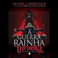 A Guerra da Rainha Vermelha (Prince of Fools Livro 1)