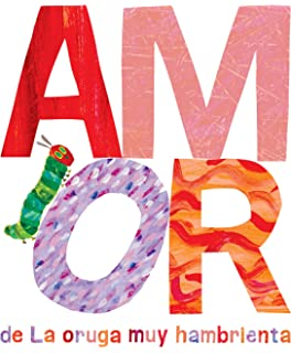 Amor de La Oruga Muy Hambrienta (The World of Eric Carle)