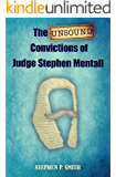 The Unsound Convictions of Judge Stephen Mentall: A laugh out loud satire on the police and judiciary