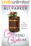 Crazy Thing Called Love (Business Of Love Book 4)