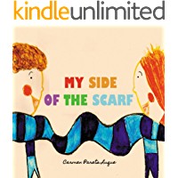 My side of the scarf: A children's book about friendship. For Kids Ages 4-8, preschool to 2nd grade.