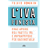L'IVA funesta: Come aprire una partita IVA e sopravvivere per raccontarlo