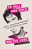 To Hell and Back: My Life in Johnny Thunders' Heartbreakers, in the Words of the Last Man Standing