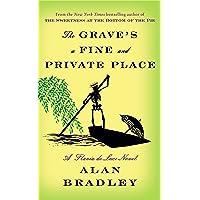 The Grave's a Fine and Private Place: A Flavia de Luce Novel: 09