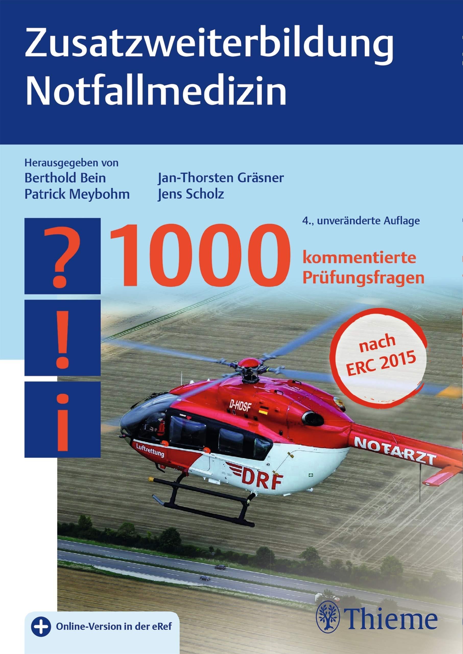 Zusatzweiterbildung Notfallmedizin  1000 Kommentierte Prüfungsfragen