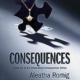 Consequences: Consequences, Book 1