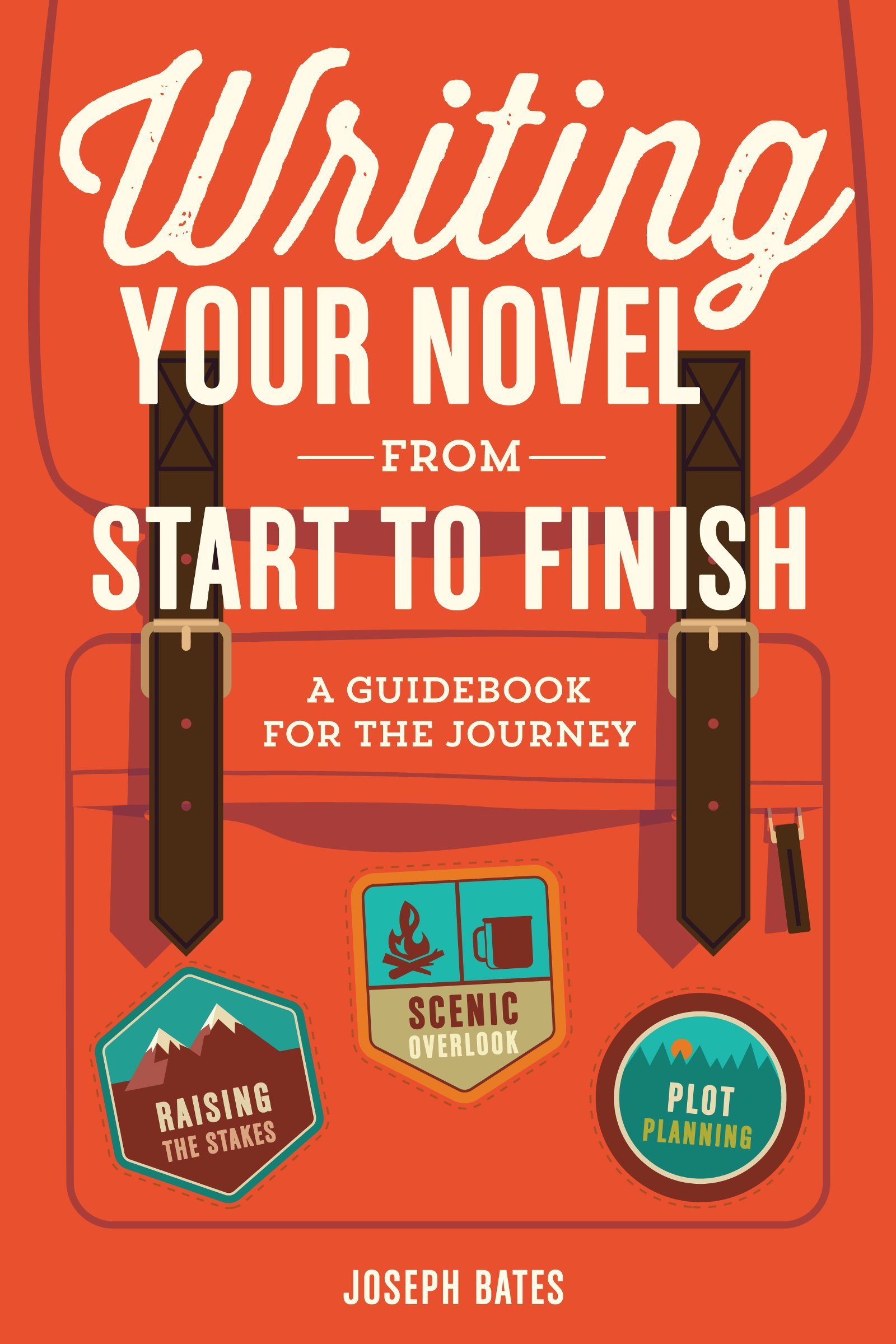 writing your novel from start to finish a guidebook for the journeywriting your novel from start to finish a guidebook for the journey joseph bates 0035313663857 amazon com books