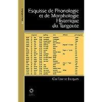 Esquisse De Phonologie Et De Morphologie Historique Du Tangoute