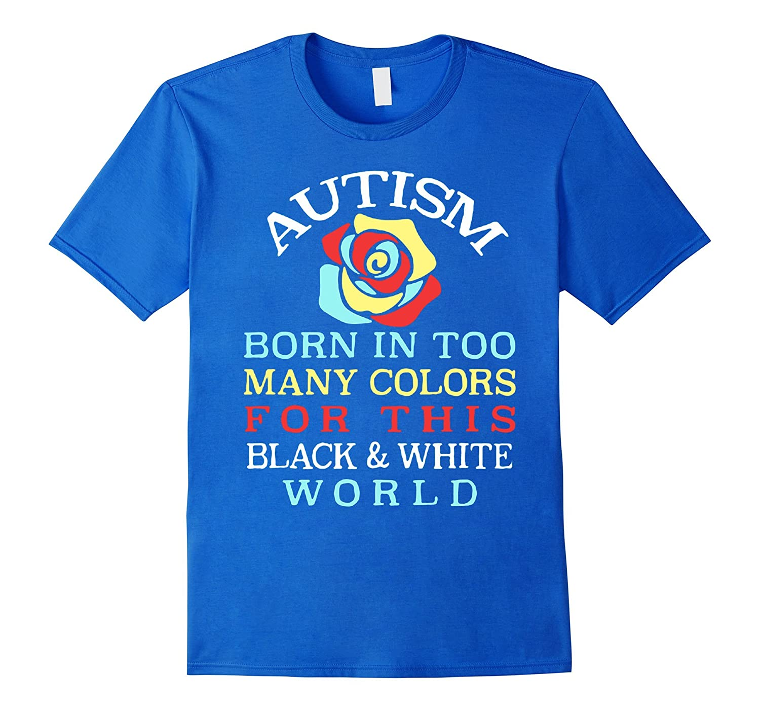 Autism Born Many Colors For This Black And White World Tee-CD