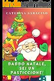 Babbo Natale, sei un pasticcione!