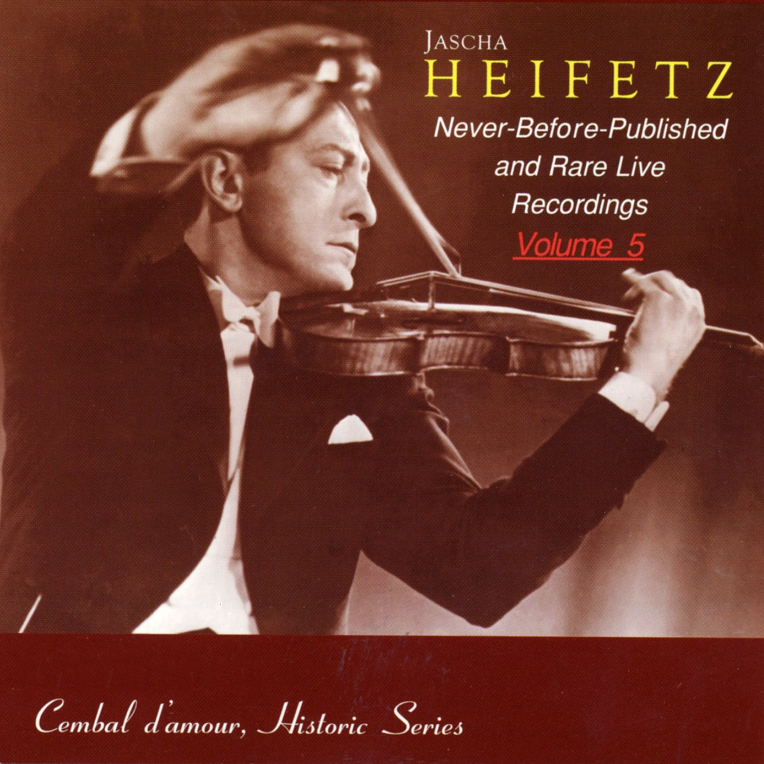 Jascha Heifetz Live, Vol. 5 by Cembal d'amour
