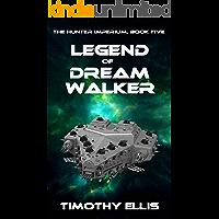 Legend of Dreamwalker (The Hunter Imperium Book 5)