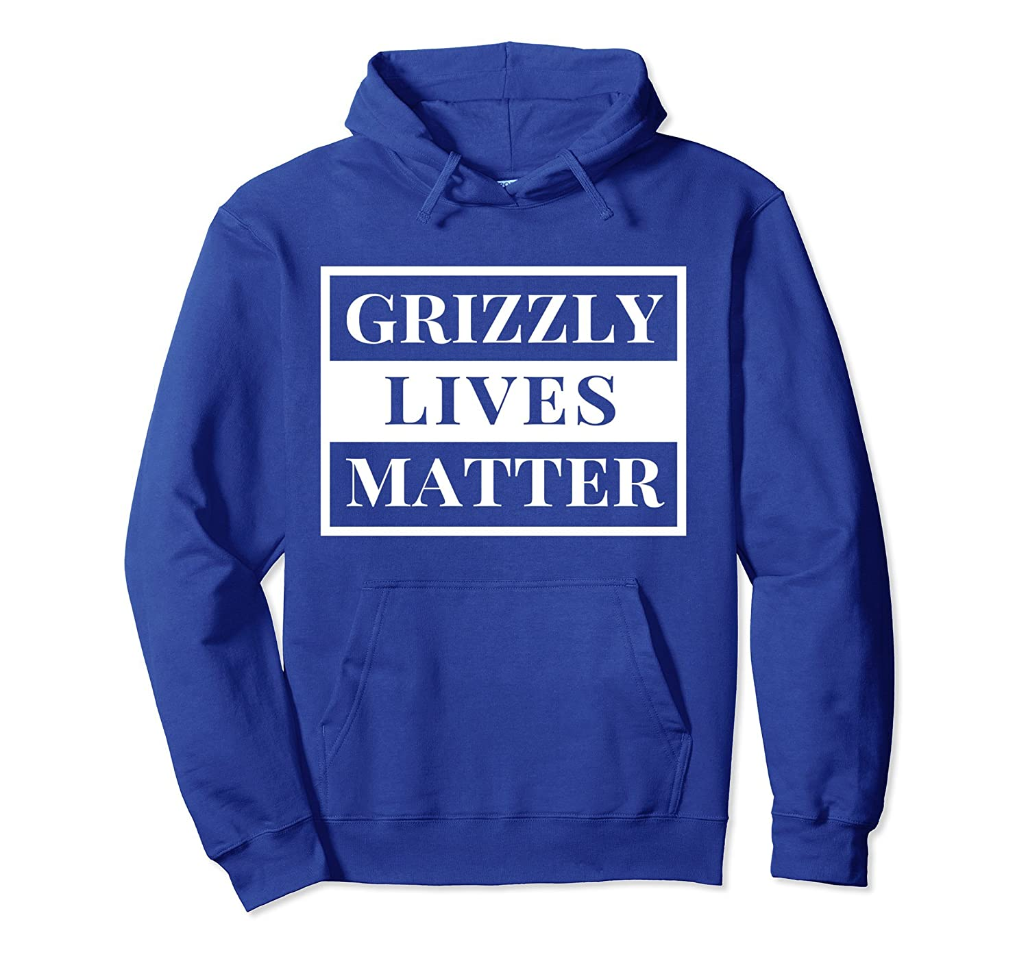 Grizzly Bear Hoodie Grizzly Lives Matter Hooded Sweatshirt-ah my shirt one gift