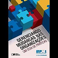GERENCIANDO MUDANÇAS NAS ORGANIZAÇÕES (COLEÇÃO PMI PROJECT MANAGEMENT INSTITUTE)