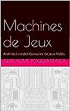 Machines de Jeux: Architecture des Consoles de Jeux Vidéo