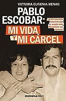 Pablo Escobar: Mi Vida Y Mi Cárcel: ¿Quién