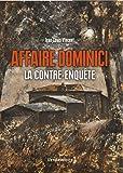 Affaire Dominici : La contre-enquête