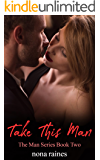 Take This Man (The Man Series Book 2)
