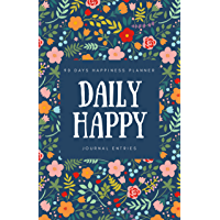 Daily Happy Journal Entries: 90 Days Instant Happy Journal Writing To Keep Life Positive and Boost Your Grateful Inner Lifestyle With Inspiration Gratitude ... + Bullet Tracker Inside (English Edition)
