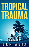Tropical Trauma