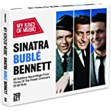 Sinatra Buble & Bennett - My Kind Of Music