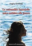 La razionalità femminile. Unico antidoto alla guerra