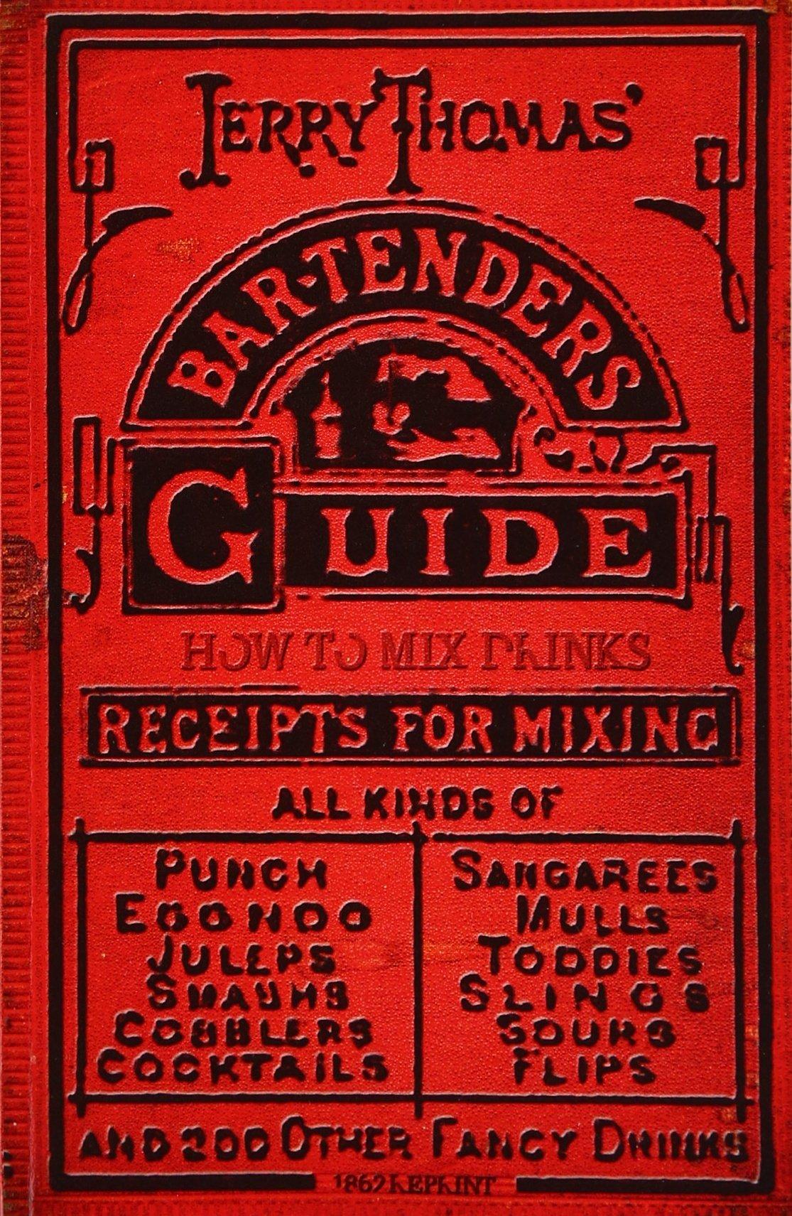Jerry Thomas' Bartenders Guide: How To Mix Drinks 1862 Reprint: A Bon Vivant's Companion