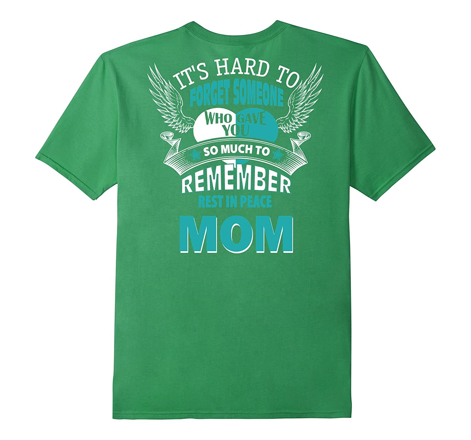 It's Hard To Forget Someone Rip Mom