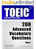 TOEIC Interactive self-study: 200 Advanced Vocabulary Questions. A powerful method to learn the vocabulary you need.