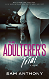 The Adulterer's Trial: A Novel (The Adulterer Series Book 4)