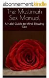 The Muslimah Sex Manual: A Halal Guide to Mind Blowing Sex (English Edition)