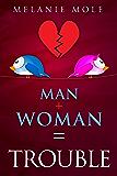 Man + Woman = Trouble